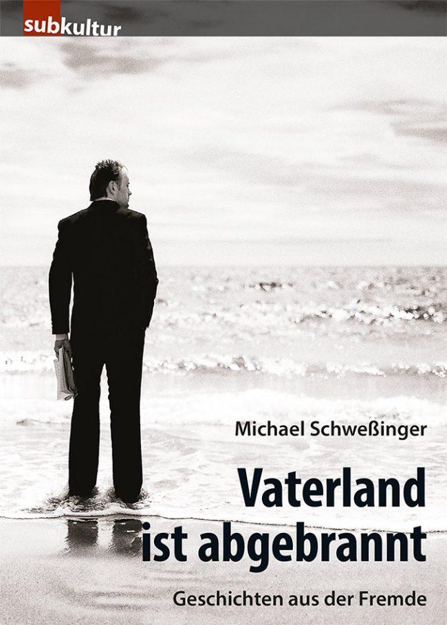 """Michael Schweßinger """"Vaterland ist abgebrannt"""""""