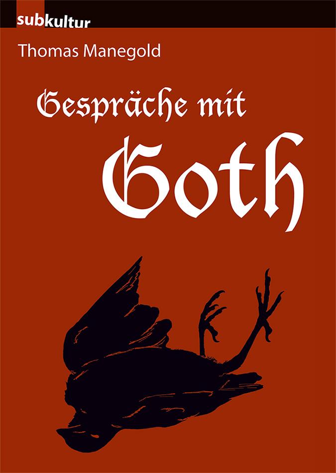 """Thomas Manegold: """"Gespräche mit Goth"""""""