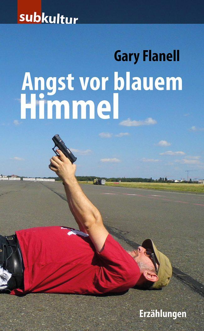 """Gary Flanell: Angst vor blauem Himmel"""" - periplanetaGary Flanell: Angst vor blauem Himmel"""" - periplanetaGary Flanell: Angst vor blauem Himmel"""" - periplaneta"""
