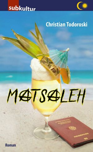 "CHRISTIAN TODOROSKI: ""Matsaleh"" 1. Auflage, Juli 2019, Edition Subkultur Berlin"