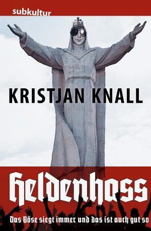 """Kristjan Knall """"Heldenhass"""" -edition subkultur"""