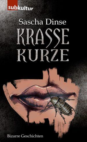 Sascha Dinse - Krasse Kurze - edition subkultur